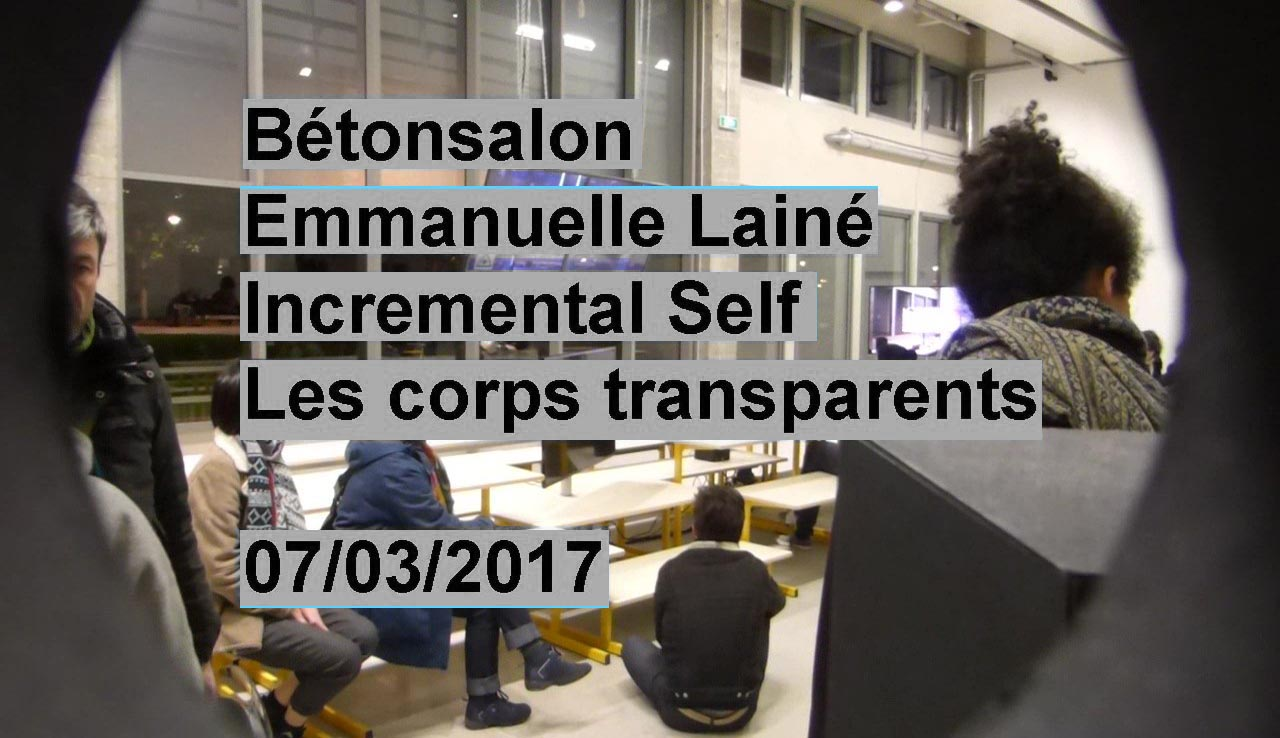Bétonsalon, Emmanuelle Lainé, Incremental Self, les corps transparents